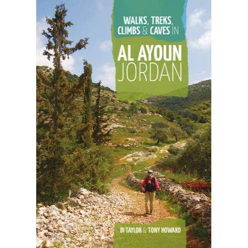 WALKS, TREKS, CLIMBS & CAVES IN AL AYOUN JORDAN/ TONY HOWARD